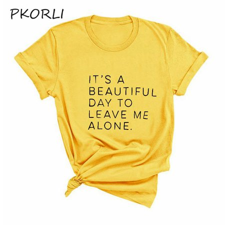 it's a beautiful day to leave me alone yellow shirt - Google Search
