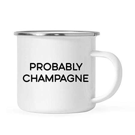 Amazon.com: Andaz Press Funny Alcohol 11oz. Stainless Steel Campfire Coffee Mug Gift, Probably Champagne, 1-Pack, Christmas 21st Birthday Bachelorette Party Bride's Metal Enamel Camping Camp Drinking Cup for Her: Health & Personal Care