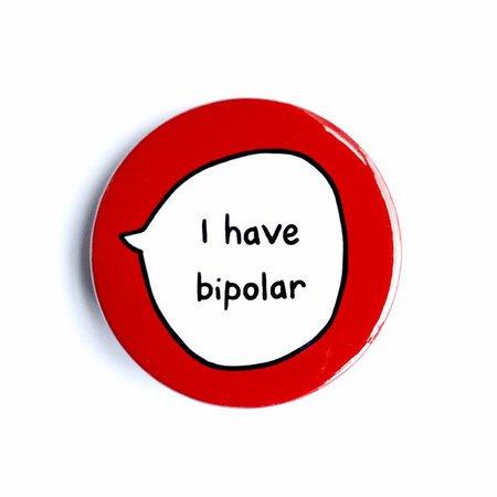 I Have Bipolar Pin Badge Button | Etsy