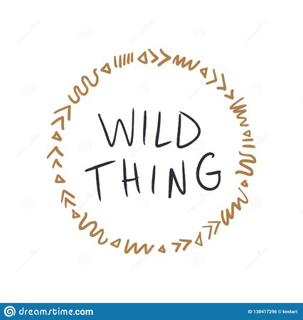 Hand Drawn Ornamental Frame Illustration And Wild Thing Text Print Quote. Good For Nursery Decor Stock Illustration - Illustration of inspiration, digital: 138417296