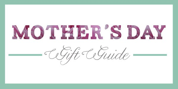 mothers day gift guide - Google Search