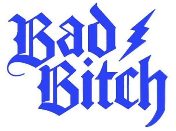 Bad B!tch