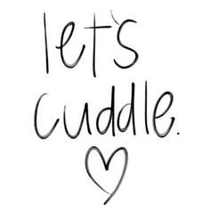 Let's Cuddle | Love quotes, Words, Real relationship advice