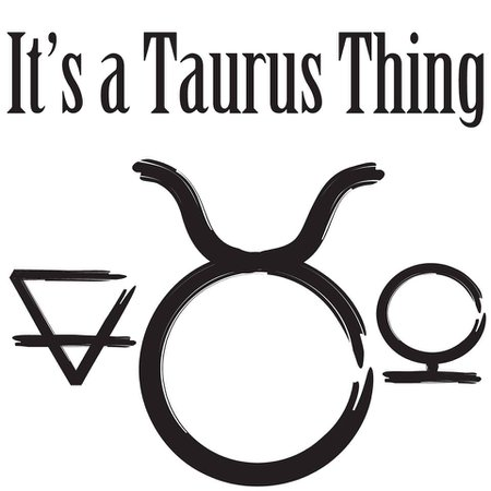 (5) It's a Taurus Thing - Home