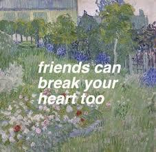 friends can break your heart - Google Search