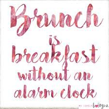 brunch quote - Google Search