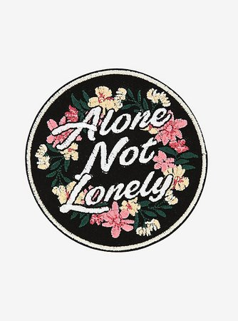Alone Not Lonely Floral Patch