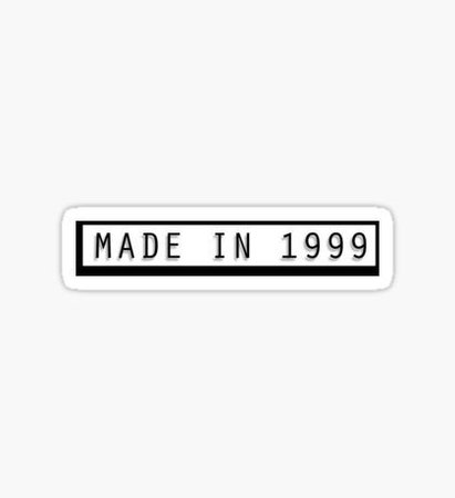 Quote: Made in 1999