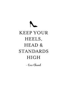 Keep Your Heels, Head and Standards High-- Coco Chanel #cocochanel #fashionquotes #retailtherapy #fashionista #cocoquotes #shopoholi…   Retail Therapy   Quote…