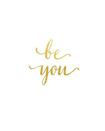 """Gold """"Be You"""" Quote"""