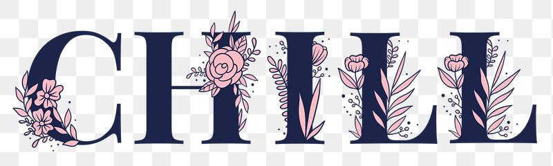 Floral Chill feminine png word lettering and…   Free stock illustration   High Resolution graphic