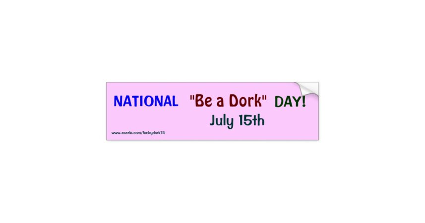 be a dork day july 15th - Google Search