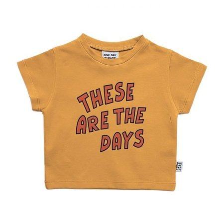 These Are The Days T-shirt — Uniconcept