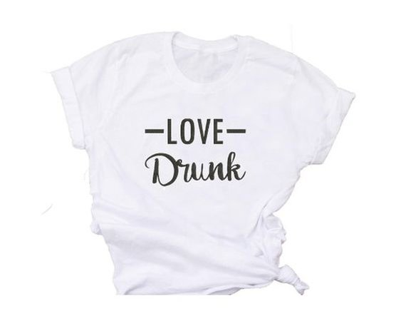 Love Drunk Just Drunk T-Shirt-Bridal Party T-Shirts-Funny Bachelorette Tshirts- Womens Crew-Neck T-S