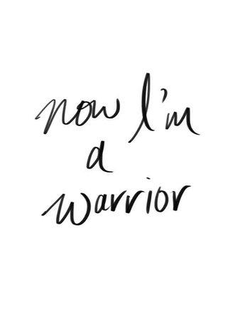 I'm a warrior