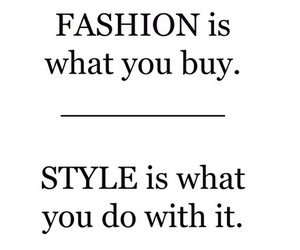 61 images about Dressing /Shopping Quotes on We Heart It | See more about quote, fashion and text