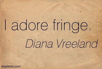 fringe fashion quote - Google Search