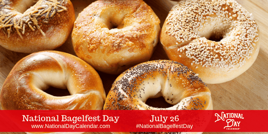 NATIONAL BAGELFEST DAY - July 26 - National Day Calendar