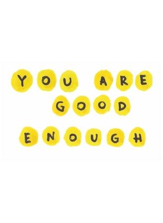 you are good enough ✨
