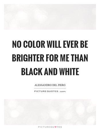 black white quote