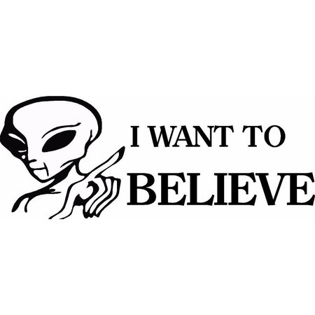 2019 Alien I Want To Believe In Funny Quotes Car Stickers Vinyl Car Bag Body Decals From Xymy797, $7.84   DHgate.Com