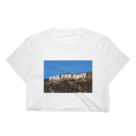 Far Far Away Hollywood Sign Crop Top | Etsy