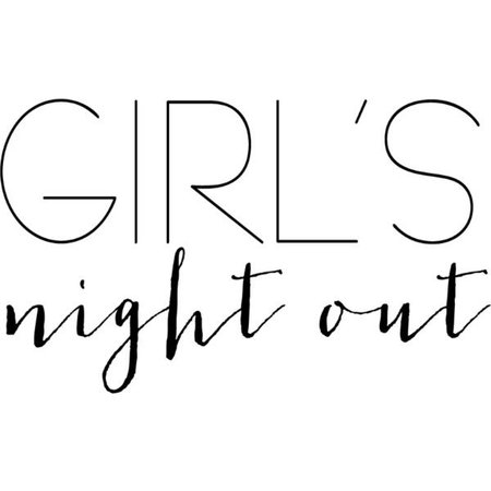 girls night out text - Google Search