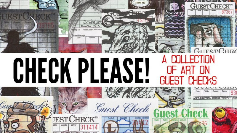 """Check Please! A Collection of Art on Guest Checks by John """"Super Ugly"""" Williams — Kickstarter"""