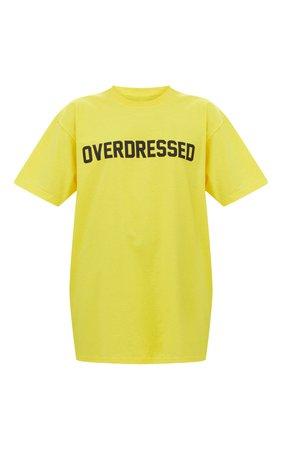 Overdressed Slogan Yellow Oversized T Shirt | PrettyLittleThing USA