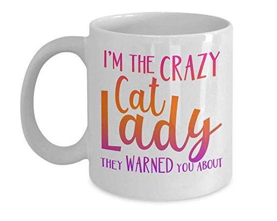 Cat Themed Gifts Im The Crazy Cat Lady They Warned You About Cat Mom Coffee Mug with Sayings Gift for Christmas Birthday Mothers Day Cup: Amazon.ca: Home & Kitchen