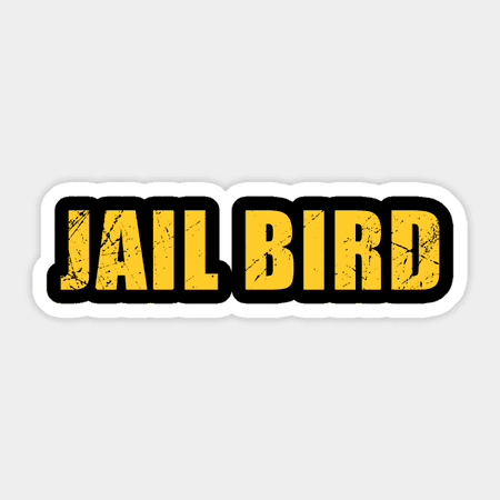 Jail Bird - Parole Officer - Sticker | TeePublic UK