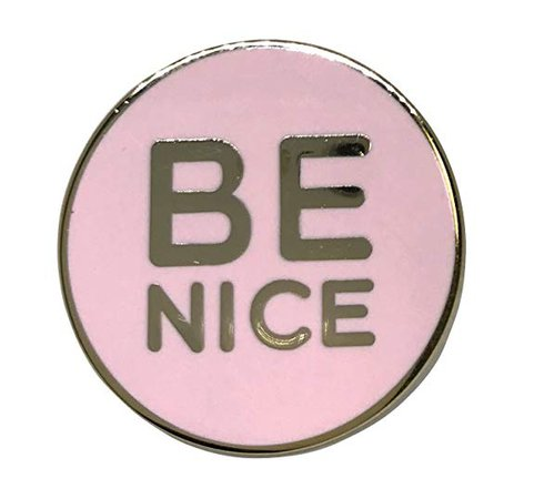 Be Nice Enamel Lapel Pin