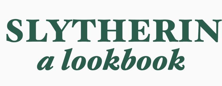slytherin a lookbook