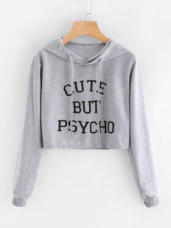 Cute but psycho (SHEIN Slogan Print Hoodie)