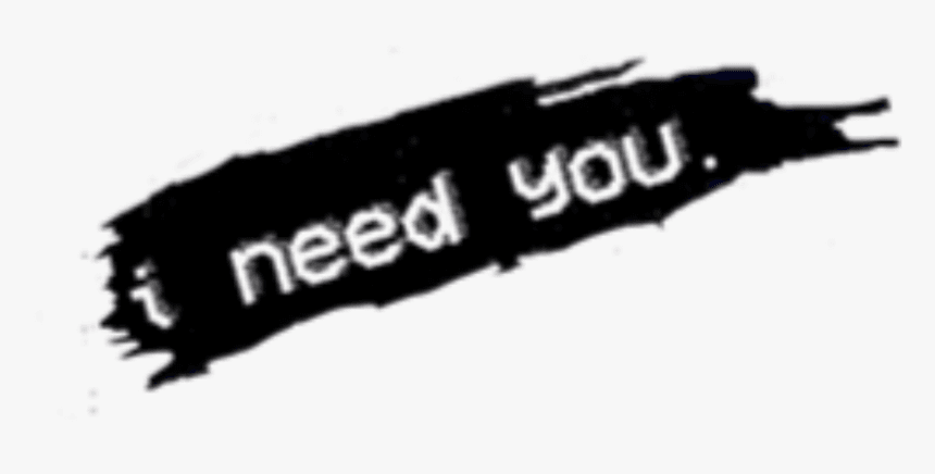 Black Aesthetic I Need You
