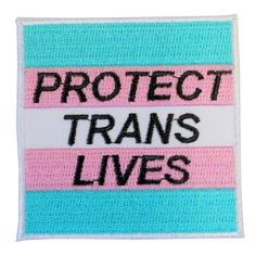 Protect Trans Lives Iron On Patch Embroidery Sewing Customise