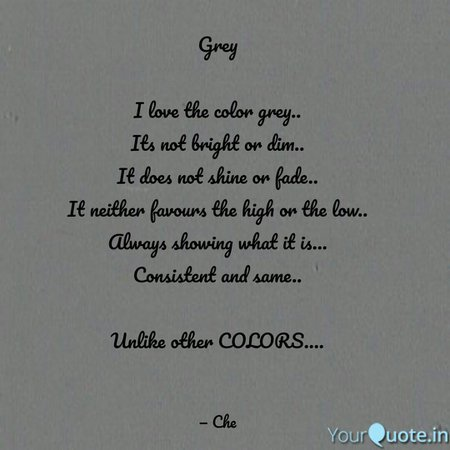 Grey I love the color gr... | Quotes & Writings by Renish Sudhakaran | YourQuote