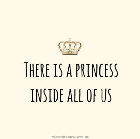 There is a princess inside all of us on We Heart It