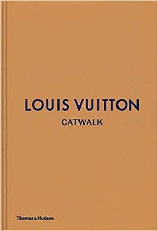 Louis Vuitton Catwalk: Author: 9780500519943: Amazon.com: Books