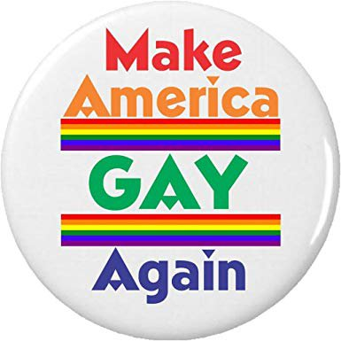 Make America Gay Again Pin