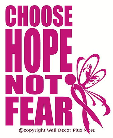 Wall Décor Plus More WDPM2134 Choose Hope Not Fear Breast Cancer Awareness Quote with Ribbon Vinyl Wall Sticker Quote Decal, 10 W x 12 H, Hot Pink, 1-Pack - Decorative Wall Appliques - Amazon.com