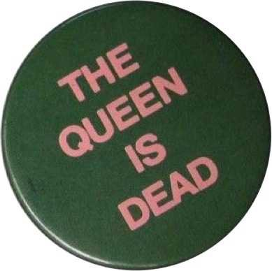 the queen is dead badge