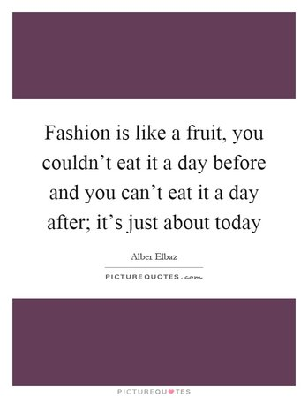 fruit fashion quote - Google Search