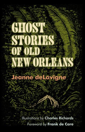 Ghost Stories of Old New Orleans: Jeanne deLavigne, Charles ... Amazon.com Ghost Stories of Old New Orleans: Jeanne deLavigne, Charles Richards, Frank de de Caro: 9780807152911: Amazon.com: Books