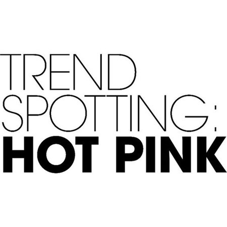 Trend Spotting Hot Pink text