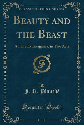 Beauty and the Beast: A Fairy... book by James Robinson Planché