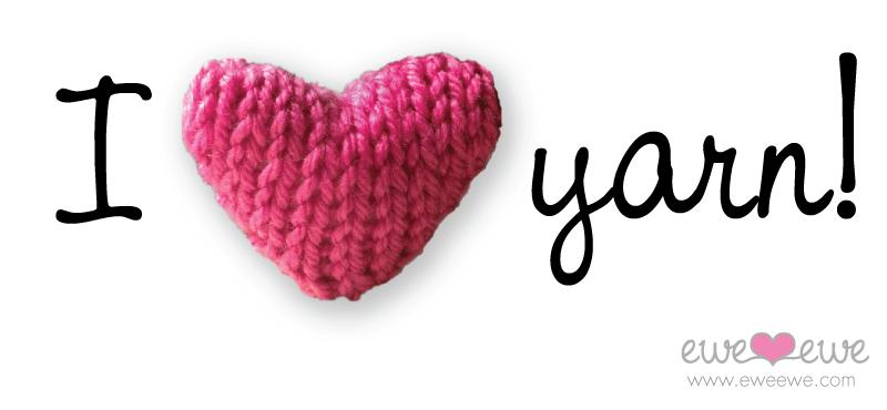 Today is I Love Yarn Day! — Ewe Ewe Yarns