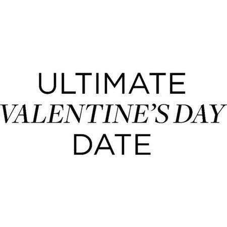 Ultimate Valentine's Day Date text