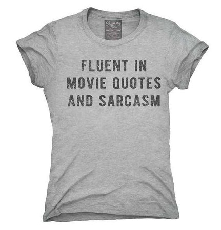 Etsy - Fluent in Movie Quotes and Sarcasm T-Shirt
