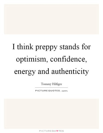 i-think-preppy-stands-for-optimism-confidence-energy-and-authenticity-quote-1.jpg (620×800)